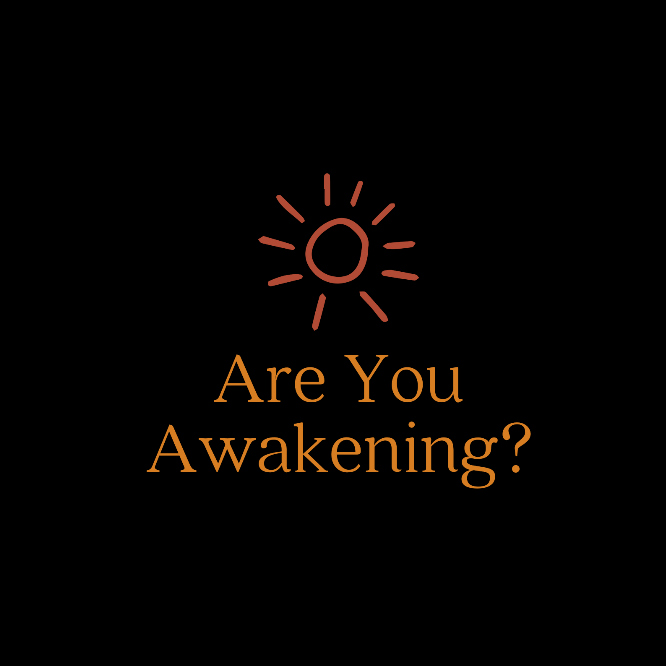 are you awakening